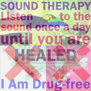 I Am Drug-free (Listen to the Sound Once a Day Until You Are Healed)