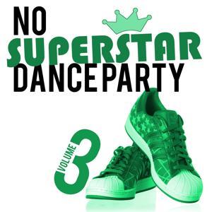 No Superstar Dance Party, Vol. 3