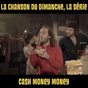 Cash money money (La chanson du dimanche, la série saison 1)