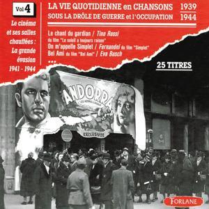 La vie quotidienne en chansons sous la drôle de guerre et l'occupation, vol. 4 (1939-1944) (Le cinéma et ses salles chauffées - La grande évasion)