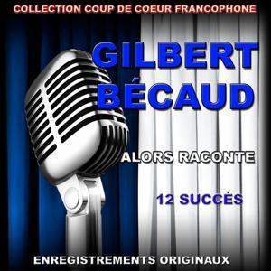 Gilbert Bécaud : Alors, raconte