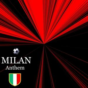 Milan anthem (The Milan Hymn)
