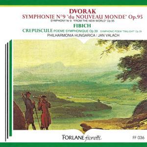 Dvoràk: Symphonie No. 9, Du nouveau monde, Op.95 - Fibich: Crépuscule, poème symphonique, Op.39