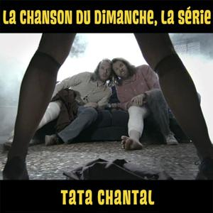 Tata Chantal (La chanson du dimanche, la série saison 1)