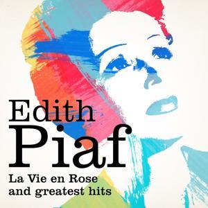 Edith Piaf : La vie en rose and Greatest Hits