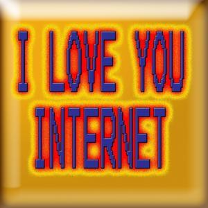 I Love You Internet