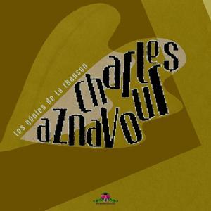 Les génies de la chanson : Charles Aznavour