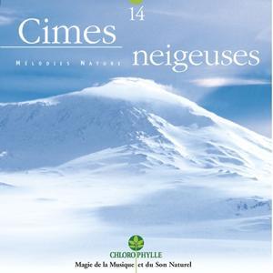Chlorophylle 14 : Cîmes enneigées (Mélodies nature)