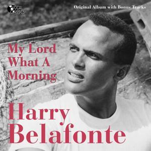My Lord What a Morning (Original Album Plus Bonus Tracks)