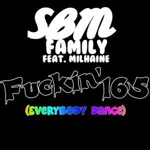 Fuckin 165 (Everybody Dance)