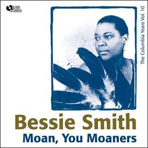 Moan, You Moaners (Columbia Recordings Vol. 10)