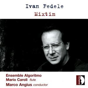 Ivan Fedele: Mixtim