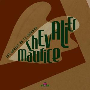 Les génies de la chanson : Maurice Chevalier