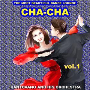 Cha-cha the Most Beautiful Dance Lounge, Vol. 1