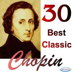 Chopin: 30 Best Classic