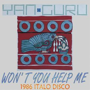 Won't You Help Me (1986 Italo Disco)