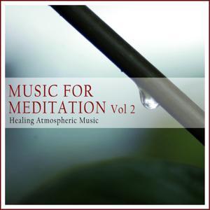 Music for Meditation, Vol. 2 (Healing Atmospheric Music)