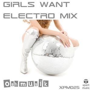 Girls Want (Electro Mix)