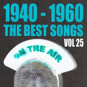 1940 - 1960 The Best Songs, Vol. 25
