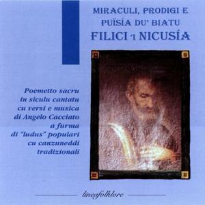 Miraculi, prodigi e puisia du' biatu filici 'i nicusia