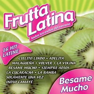 Frutta Latina Besame Mucho, Vol. 5