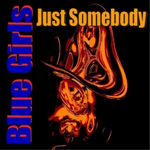 Just Somebody