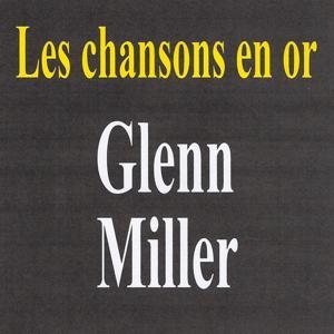 Les chansons en or - Glen Miller