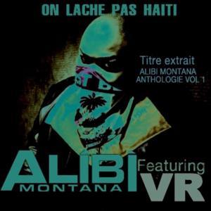 On lâche pas Haiti (Titre extrait Alibi Montana anthologie, vol. 1)