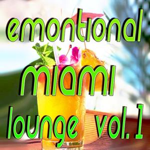 Emotional Miami Lounge, Vol. 1