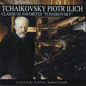 Piotr Ilich Tchaikovsky, Classical Favorites