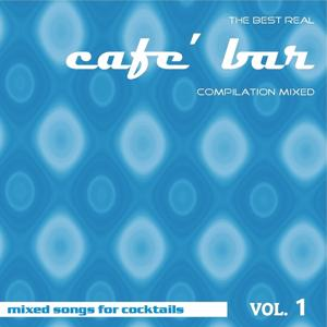 The Best Real Cafe' Bar Compilation Mixed, Vol. 1