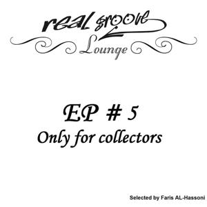 Real Groove Lounge, Vol. 5 (Only for Collectors, Selected By Faris Al-Hassoni)