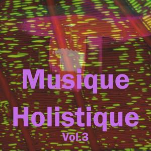 Musique holistique, vol. 3