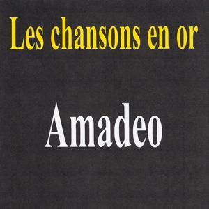 Les chansons en or - Amadeo