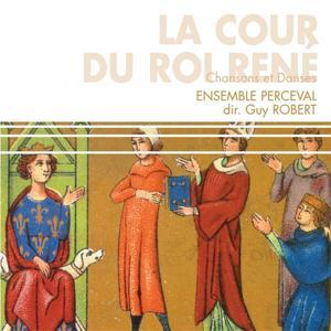 La cour du roi René : Chansons et danses