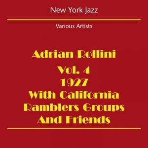 New York Jazz (Adrian Rollini 1927 Volume 4 - With California Ramblers Groups And Friends)