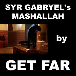 Syr Gabryel's mashallah by GET FAR
