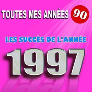 Toutes mes années 90 : Les succès de l'année 1997