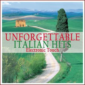 Unforgettable Italian Songs (Electronic Touch)