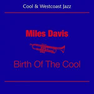 Cool Jazz & Westcoast (Miles Davis - Birth Of The Cool)
