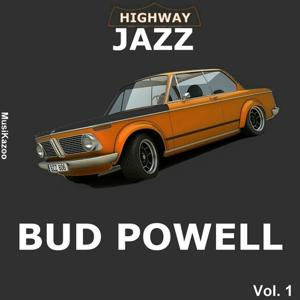 Highway Jazz - Bud Powell, Vol. 1
