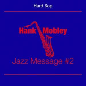Hard Bop (Hank Mobley - Jazz Message 2)