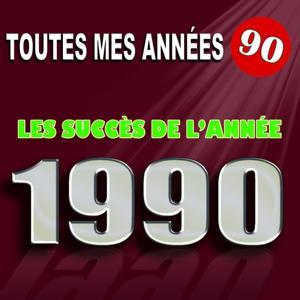 Toutes mes années 90 : Les succès de l'année 1990
