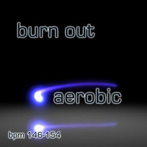 Burn Out Aerobic