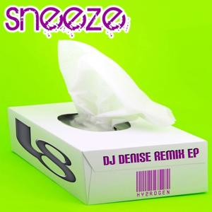 Sneeze (The DJ Denise Remixes)