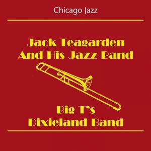 Chicago Jazz (Jack Teagarden And His Jazz Band - Big T's Dixieland Band)