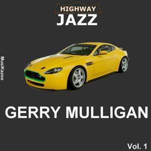 Highway Jazz - Gerry Mulligan, Vol. 1