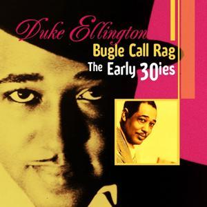 Bugle Call Rag - The Early 30ies