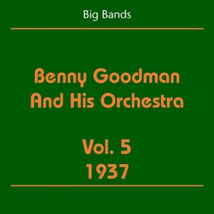 Big Bands (Benny Goodman And His Orchestra Volume 5 1937)