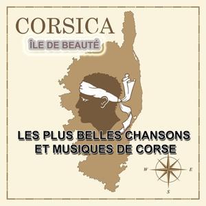Corsica île de beauté - Les plus belles chansons et musiques de Corse
